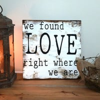 Ed Sheeran Song We Found Love sign on barnwood barn wood distressed shabby chic cottage primitive home decor aged antique wedding gift photo