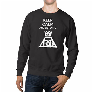 Keep Calm And Listen To Fall Out Boy Unisex Sweaters - 54R Sweater
