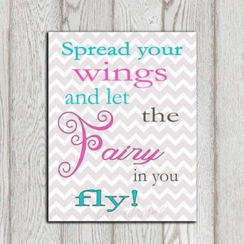 Printable Little girls bedroom quote Pink Turquoise gray chevron Nursery decor Inspirational wall art Spread your wings and let the fairy
