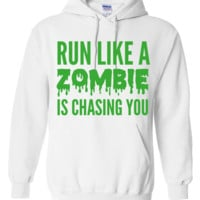 Run like a zombie is chasing you Hoodie