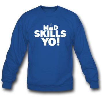 mad skills yo sweatshirt