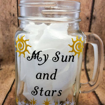 Game of Thrones Mug, Mason Jar Cup, Quote Mug, My Sun and Stars, Moon of my Life, Khal Drogo Khaleesi Daenerys Targaryen two sided Mason Jar