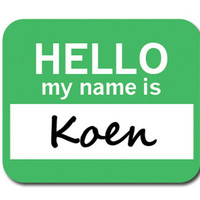 Koen Hello My Name Is Mouse Pad