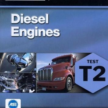 Diesel Engines (T2) (ASE Test Preparation: Medium-Heavy Truck Certification Series)
