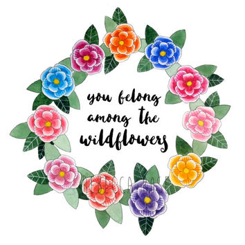 Motivational Quote Print, You Belong Among the Wildflowers, Watercolor Giclee Print, Child's Bedroom Art, Bohemian Decor, Colorful Nursery