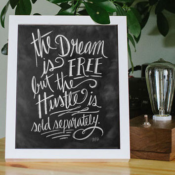Dream Is Free, Hustle Sold Separately - Print