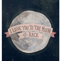 $20.00 I love you to the moon 8x10 print by yellowbuttonstudio on Etsy