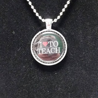 "I Love To Teach 1"" Pendant Necklace"