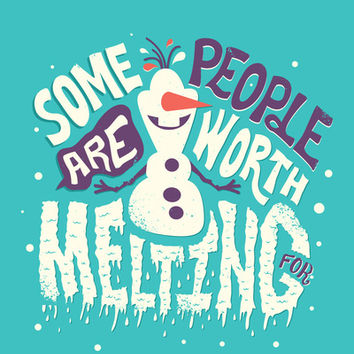 Frozen Olaf: Some People Are Worth Melting For Art Print by Risa Rodil