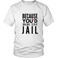 "Trump "" Because You'd Be in Jail"""