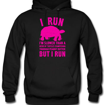 I Run Slower Than A Turtle hoodie