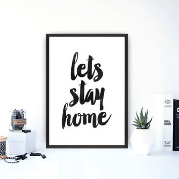 let's stay home print,Black and white,Typography art,Word art,Watercolor print,Home decor,Wall decorModern wall art