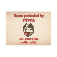 House protected by Pitbull on steroids with aids. Doormat