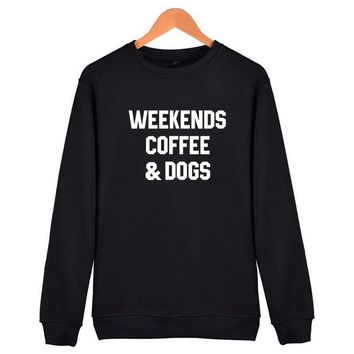 weekends coffee dogs sweatshirt
