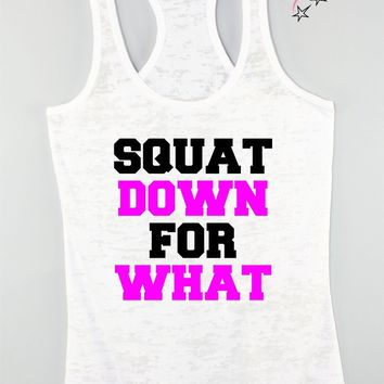 Squats Down For What Cool Workout Tank Top