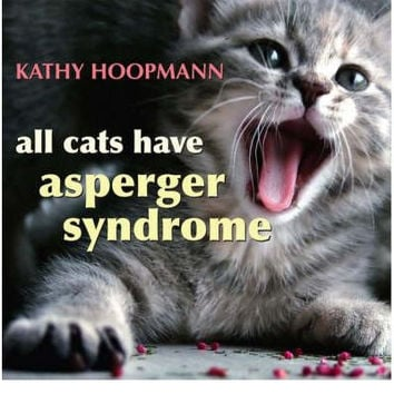 All Cats Have Asperger Syndrome By (author) Kathy Hoopmann