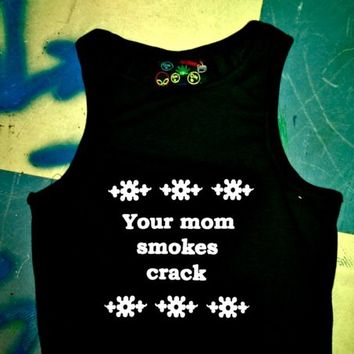 SWEET LORD O'MIGHTY! Your Mom Smokes Crack In Black