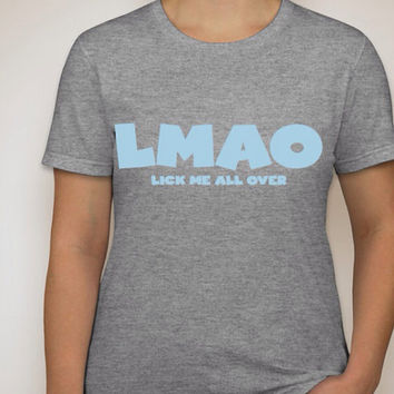 LMAO and TGIF Ladies Jersey and Ultra Cotton T-Shirts available in sizes from small to 2XL.