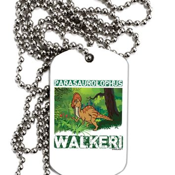 Parasaurolophus Walkeri - With Name Adult Dog Tag Chain Necklace by TooLoud