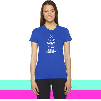 Keep calm play Field Hockey women T-shirt