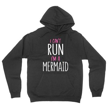 I can't run I'm a mermaid, funny mermaid saying, Mermaid hair, funny graphic hoodie