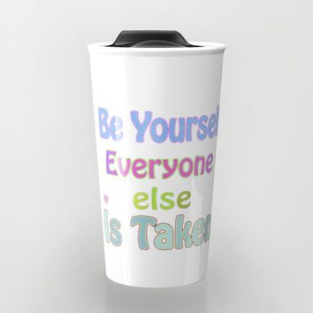 Be Yourself Travel Mug by Macsnapshot