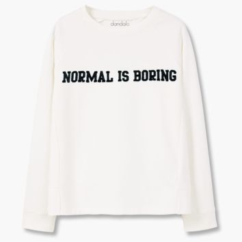 "Sweatshirt ""Normal is Boring"""