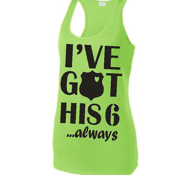 I've Got His 6 Always Performance Tank Top Police Wife Ladies Officer Gift Police Wife Gifts Girlfriend Shirt Police Badge Cop Wife LST356