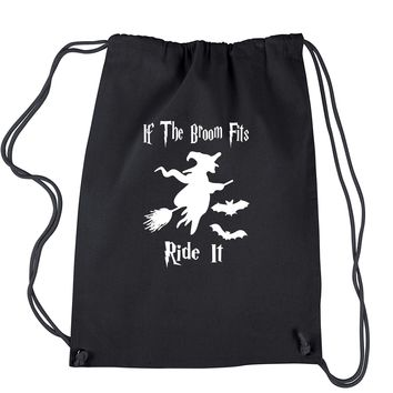 If The Broom Fits Ride It Witch  Drawstring Backpack