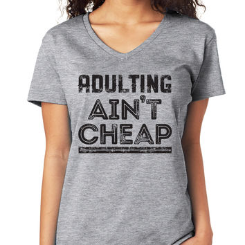 Adulting Ain't Cheap V-Neck Tee