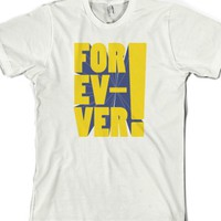 for-ev-ver!-Unisex White T-Shirt