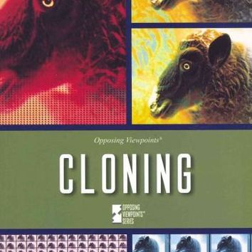 Cloning (Opposing Viewpoints)