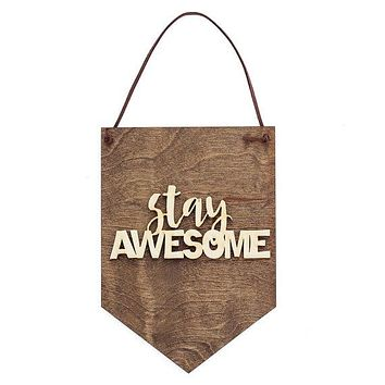 Stay Awesome - Gift for Him - Inspirational Gift - Wood Sign - Laser Cut Decor - Gift under 15 - Gallery Wall - Office Decor - Wooden Banner