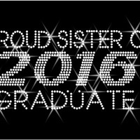 "Rhinestone Transfer ""Proud Sister 2016 Graduation"" Hotfix , Iron On, Bling"