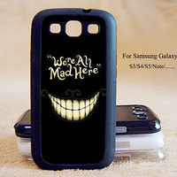 We're All Mad Here,Samsung Galaxy S3/S4/S5/,Samsung Galaxy S3 mini,S4 mini,S4-active,Samsung Galaxy Note2/Note 3