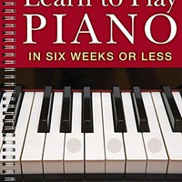 Learn to Play Piano in Six Weeks or Less SPI