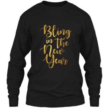 PREMIUM Bling in The New Year  Womens New Years Eve Tee LS Ultra Cotton Tshirt