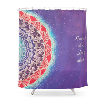 Society6 Breathe It All In, Love It All Out Shower Curtain
