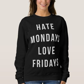 Hate Mondays, Love Fridays Funny Quote T Shirt