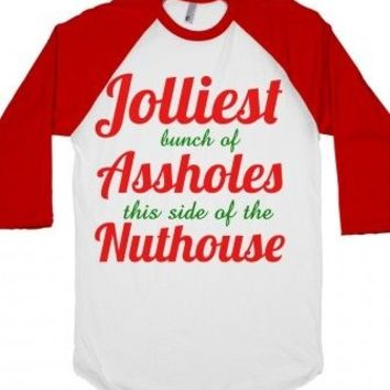Jolliest Bunch of Assholes This Side of the Nuthouse Christmas Shirt