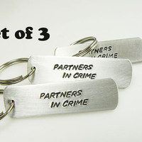 Partners In Crime Keychains Set of 3 gift for friend sister hand stamped customize it