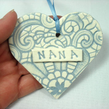 Nana Heart, Grandmother's Ornament, Gift for Nana, Ceramic Heart Favor, Nana Birthday, Nana Heart Ornament, Mother's Day Nana