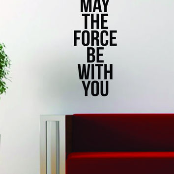 May the Force Be With You Quote Star Wars Decal Sticker Wall Vinyl Art Words Decor Gift Movie Classic Teen
