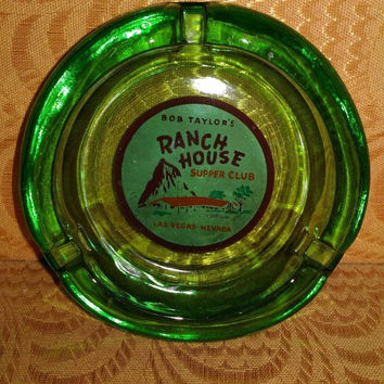 VINTAGE ASHTRAY FOR BOB TAYLORS RANCH HOUSE SUPPER CLUB IN LAS VEGAS