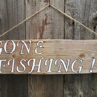 "Gone Fishing, Rustic Sign, Rustic Wood Sign, Wood Wall Sign 18"" x 5"""