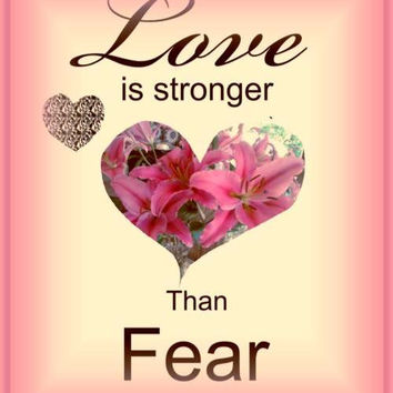 Love Is Stronger Than Fear Motivational Printable Wall Art For Your Home..Also Can Be Used In Art, Greeting Cards And Scrapbook Projects