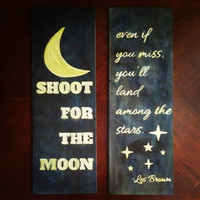Hand Painted Wooden Sign Set of 2, Shoot for the Moon Even if You Miss You'll Land Among the Stars by Les Brown