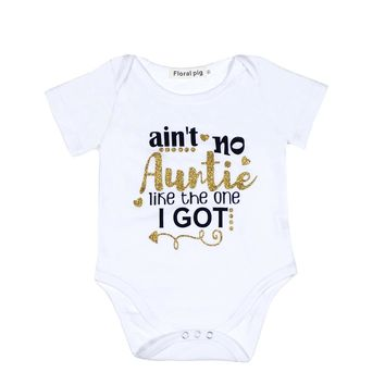 Ain't No Auntie Like The One I Got Infant Baby Onesuit Bodysuit