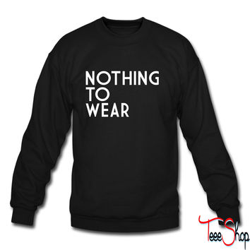 nothing to wear 4 sweatshirt