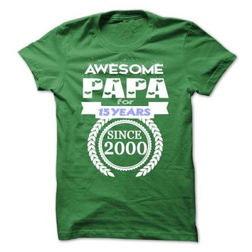 Awesome Papa for 15 years